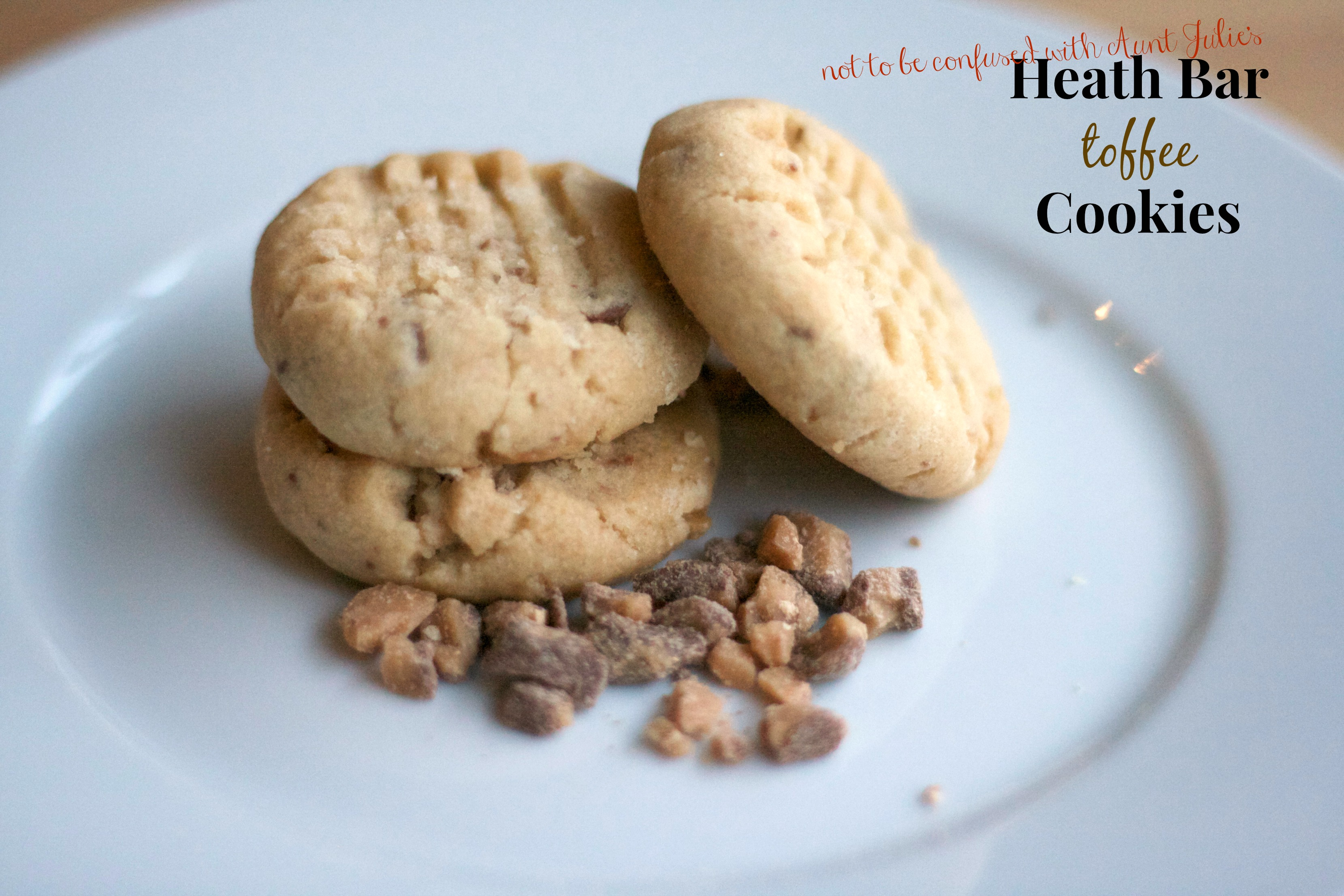 ... cookies 'Not to be confused with Aunt Julie's Heath Bar Cookies