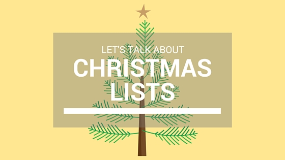 let's talk about christmas lists, christmas ideas,